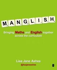 NEW Manglish: Bringing Maths and English Together Across the Curriculum