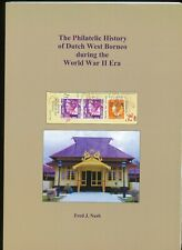 THE PHILATELIC HISTORY OF DUTCH WEST BORNEO DURING THE WOLD WAR II ERA