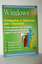 MANUALE WINDOWS XP COMPUTER E INTERNET PER I BAMBINI USATO OTTIMO ITA RS2 46177
