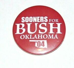 2004 OKLAHOMA SOONERS FOR GEORGE W. BUSH campaign pin pinback button political