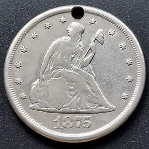 1875 CC Twenty Cent Piece 20c Carson City RARE High Grade VF - XF holed #6434