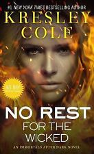 Immortals after Dark: No Rest for the Wicked 3 by Kresley Cole (2015, Paperback)