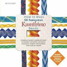 How to Make 50 Fabulous Kumihimo Braids: A Beginner's Guide to Making Flat Braid