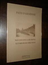 MON ENFANCE A SECHEVAL - Le parler de chez nous - Bésème Pia Lise 1989 Ardennes