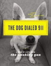 THE DOG DIALED 911 A BOOK OF LISTS FROM THE SMOKING GUN PAPERBACK BOOK