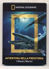 Dvd National Geographic Collection AVVENTURA NELLA PREISTORIA I mostri marini