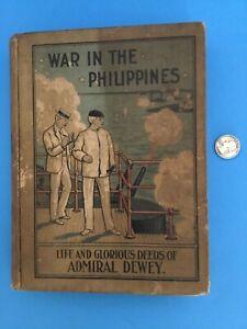 WAR IN THE PHILIPPINES ADMIRAL DEWEY by STICKNEY ANTIQUE BOOK HISTORIC HC ILLUST