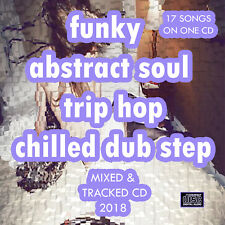 Funky Abstract Soul Trip Hop Chilled Dub Step CD NEW DJ MIX 2018 breakstep Trip
