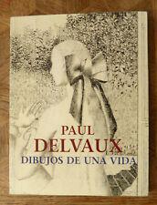 PAUL DELVAUX DIBUJOS DE UNA VIDA Fundacion Carlos de AMBERES 1998