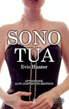 EVIE HUNTER, SONO TUA - Attenzione alto contenuto erotico! Newton 2015 1° ed