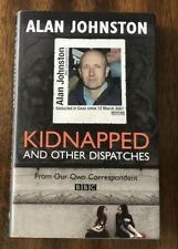 Kidnapped : And Other Dispatches by Tony Grant and Alan Johnston (2009, PB)