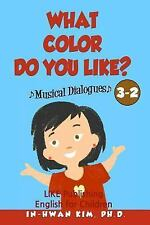 English for Children Picture Book: What Color Do You Like? Musical Dialogues...
