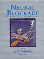 Neural Blockade in Clinical Anesthesia and Management of Pain by Cousins AM  MB
