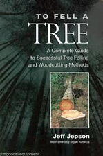 "Tree Cutters Manual "" To Fell A Tree"",Complete Guide to Successful Tree Felling"