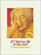 If I Had My Life to Live Over : I Would Pick More Daisies by Sandra Martz...