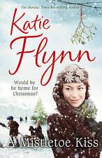A Mistletoe Kiss: World War 2 Saga by Katie Flynn (Hardback, 2010)