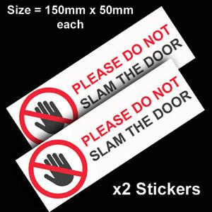 2 X DON'T SLAM THE DOOR SELF ADHESIVE VINYL STICKERS CAR VAN TRUCK TAXI LORRY