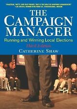 The Campaign Manager: Running and Winning Local Elections (Third Editi-ExLibrary