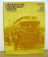Fort Wayne and Wabash Valley Trolleys by George K. Bradley 1983 HB/DJ