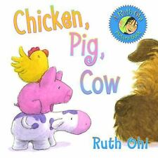 Chicken, Pig, Cow by Ruth Ohi (2008, Paperback)