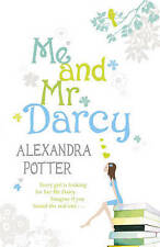Me and Mr. Darcy by Alexandra Potter (Paperback) New Book