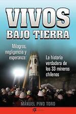 Vivos bajo tierra (Buried Alive): La historia verdadera de los 33 mineros chilen