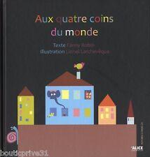 Livre enfants -  Aux Quatre Coins Du Monde - Fanny Robin
