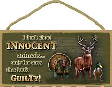 Novelty-Fun Wood Sign-Plaque--I Don't Shoot Innocent Animals...only the Guilty!