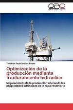 Optimización de la producción mediante fracturamiento hidráulico: Mejoramiento d