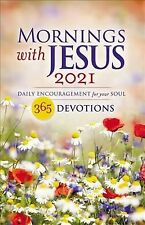 Mornings With Jesus 2021 : Daily Encouragement for Your Soul, Paperback by Gu.