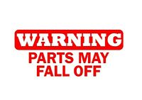 Warning Parts May Fall Off Car Truck Vinyl Decal Sticker Window Glass