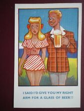 POSTCARD COMIC I SAID I WOULD GIVE YOU MY RIGHT ARM FOR A BEER