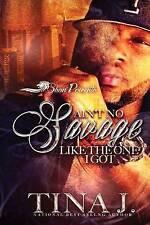 USED (LN) Ain't No Savage Like the One I Got (Volume 1) by Tina J.
