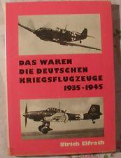 Ulrich Elfrath Das waren die Deutschen Kriegsflugzeuge 1935-1945