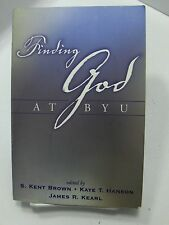 FINDING GOD AT BYU Religious Studies Center A Compilation of Mormon LDS Authors