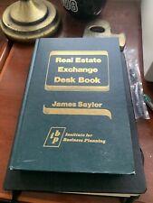 Real Estate Exchange Desk Book by James Saylor