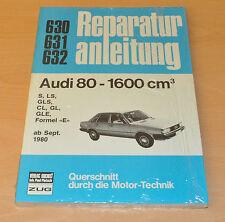 AUDI 80 B2 1600 ccm S LS GLS CL GL GLE Formel E Reparaturanleitung B630 NEU