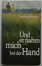 Maurice Shadbolt - Und er nahm mich bei der Hand (gebunden)