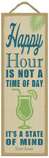 """Happy Hour is Not a Time of Day, a State of Mind Sign Plaque Bar 5"""" x 15"""" Bar"""