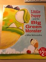 Little Puppy & The Big Green Monster by Mike Wohnoutka Paperback  New