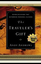 The Travelers Gift: Seven Decisions that Determin