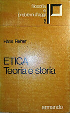 HANS REINER ETICA TEORIA E STORIA ARMANDO 1971 A CURA DI LUIGI GALLINARI INTONSO