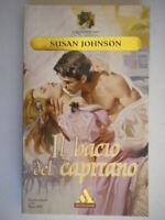 Il bacio del capitanojohnson Mondadoriromanzi ororosa storici amore harmony