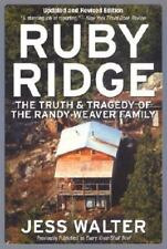 Ruby Ridge: The Truth and Tragedy of the Randy Weaver Family by Walter, Jess