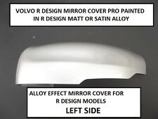 Volvo XC60 R DESIGN 2014 TO 2017 LEFT Hand Wing Mirror Cover MATT ALLOY SILVER