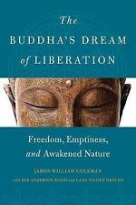 The Buddha's Dream of Liberation: Freedom, Emptiness, and Awakened Nature by Reb