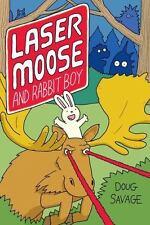 Laser Moose and Rabbit Boy (Laser Moose and Rabbit Boy series, Book 1): By Sa...