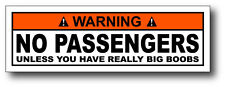 Warning No Passengers Unless You Have Really Big Boobs Decal Bumper Sticker