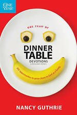 One Year of Dinner Table Devotions and Discussion Starters: 365 Opportunities to