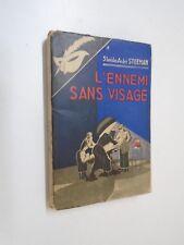 S. A. STEEMAN - EO - L'ENNEMI SANS VISAGE - LIB. DES CHAMPS-ELYSEES - 1941